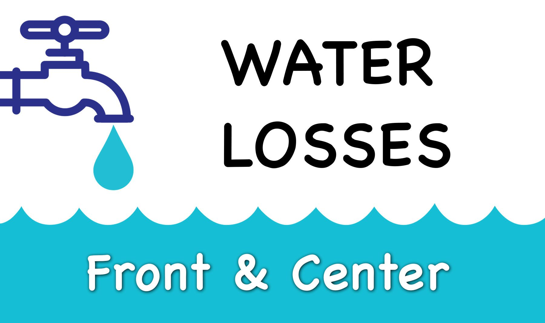 Water Losses - Front & Center