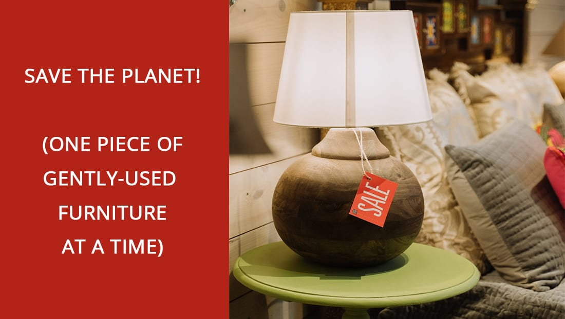Save the Planet! (One Piece of Gently-Used Furniture, etc. at a Time)